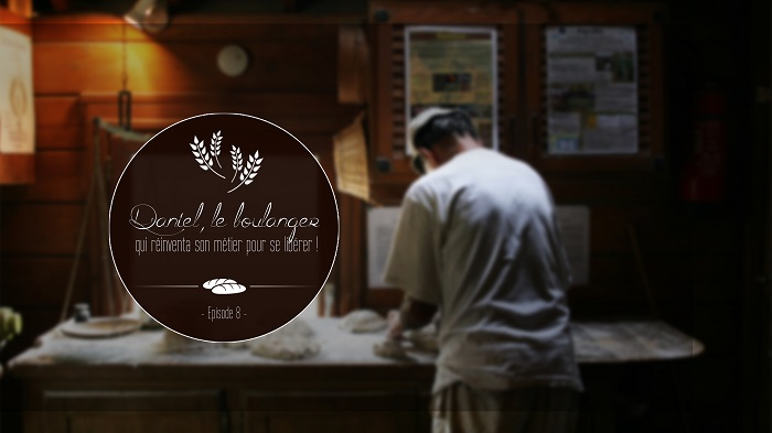 épisode 8 - Daniel, the baker who freed himself by reinventing his work - Brittany, french backer